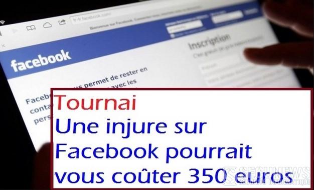À Tournai, une injure sur Facebook pourrait vous coûter 350€