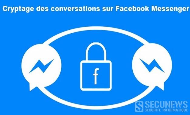Bientôt des conversations cryptées sur Facebook Messenger