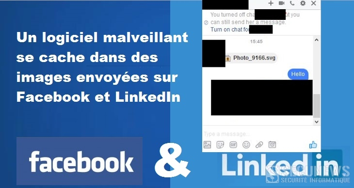 Un logiciel malveillant se cache dans des images envoyées sur Facebook et LinkedIn