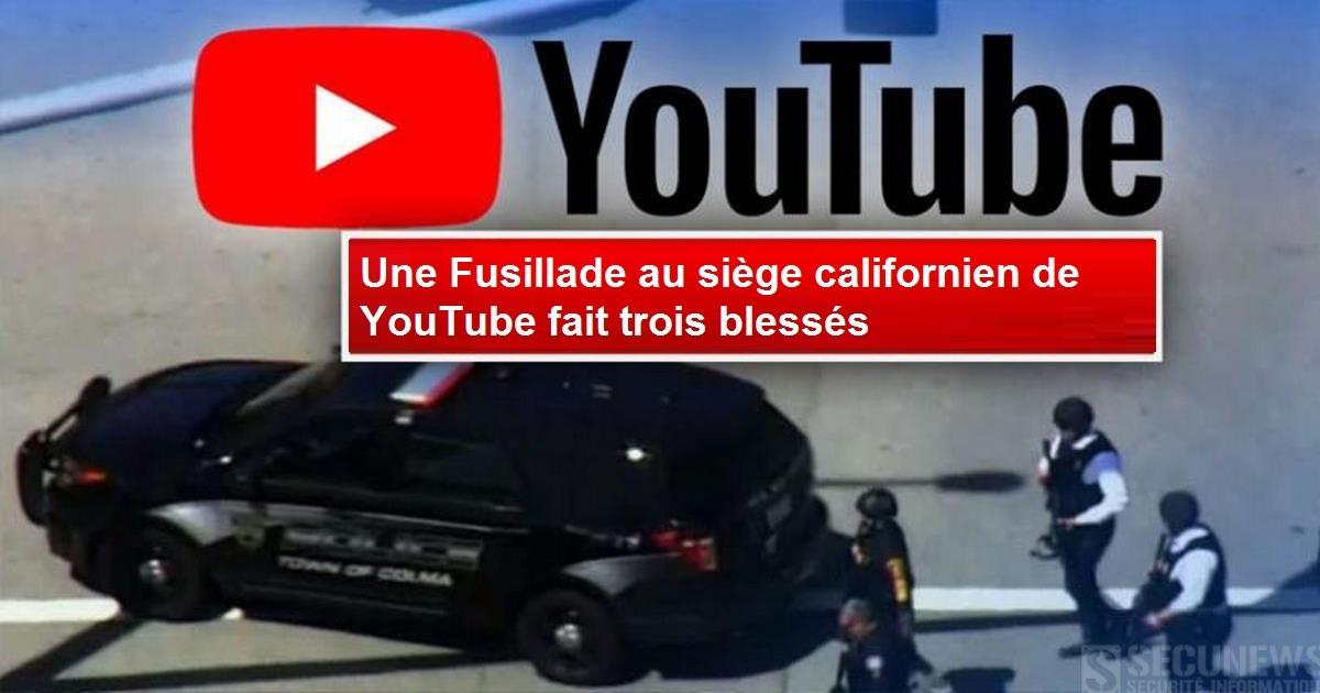 Une Fusillade au siège californien de YouTube fait trois blessés